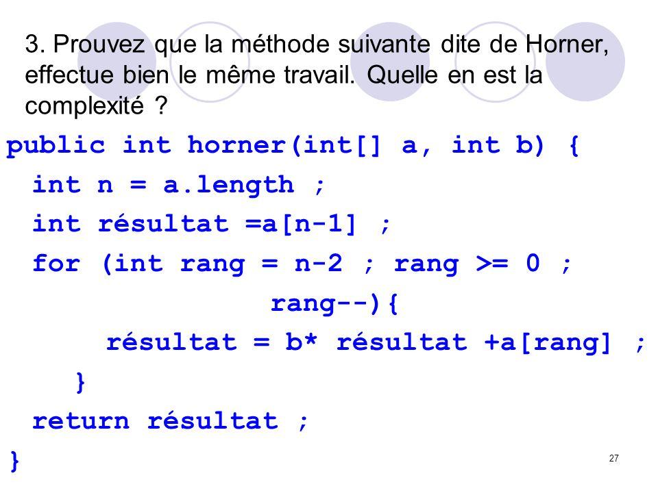public int horner(int[] a, int b) { int n = a.length ;